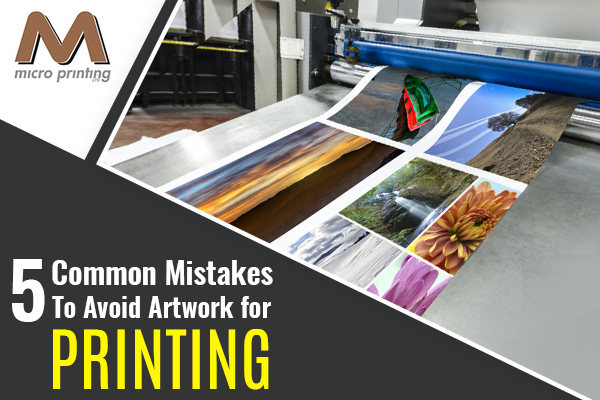 5 Common Mistakes to Avoid Artwork for Printing