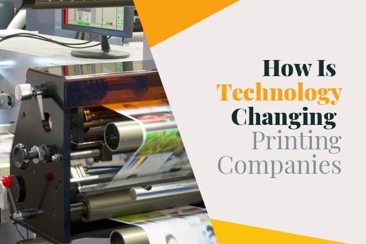 how-is-technology-changing-printing-companies