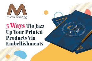 5 Ways to Jazz Up Your Printed Products Via Embellishments