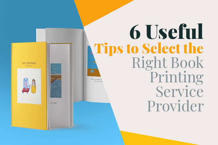 6 Useful Tips to Select the Right Book Printing Service Provider
